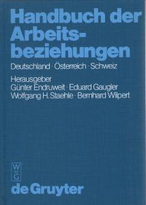 Handbuch der Arbeitsbeziehungen - Deutschland - Oesterreich - Schweiz - Gunter Endruweit, Eduard Gaugler