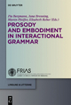 Prosody and  Embodiment in Interactional Grammar