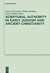 Scriptural Authority in Early Judaism and Ancient Christianity.  - Buch