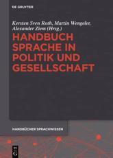 Handbuch Sprache in Politik und Gesellschaft - Kersten Sven Roth (editor), Martin Wengeler (editor), Alexander Ziem (editor)