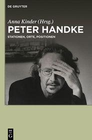 Peter Handke: Stationen, Orte, Positionen