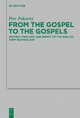 From the Gospel to the Gospels - Petr Pokorný