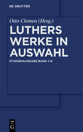 Martin Luther: Luthers Werke in Auswahl / Luthers Werke in Auswahl ? Studienausgabe [Set Band 1-8] - Martin Luther; Otto Clemen
