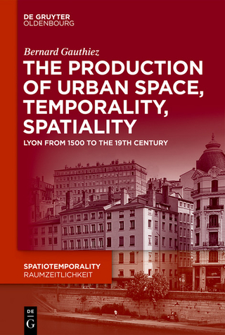 The production of Urban Space, Temporality, and Spatiality - Bernard Gauthiez