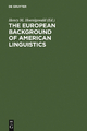 The European Background of American Linguistics - Henry M. Hoenigswald