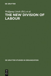 The New Division of Labour - Emerging Forms of Work Organisation in International Perspective - Wolfgang Littek, Tony Charles