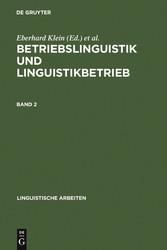 Betriebslinguistik und Linguistikbetrieb - Akten des 24. Linguistischen Kolloquiums, Universität Bremen, 4. - 6. September 1989, Bd. 2 - Eberhard Klein, Françoise Pouradier Duteil, Karl Heinz Wagner