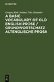 A Basic Vocabulary of Old English Prose / Grundwortschatz altenglische Prosa - Gregory Kirk Jember; Fritz Kemmler