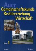 Prochnow, Stefan;Langhans, Ingo: Auer Gemeinschaftskunde Rechtserziehung Wirtschaft 1. Schülerbuch - 9. Schuljahr. Ausgabe für Sachsen