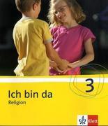 Fischer, Friedrich;Gies, Wolfgang;Oesterwind, Monika;Ueter, Peter: Ich bin da - Religion. Neubearbeitung Schülerbuch 3. Klasse
