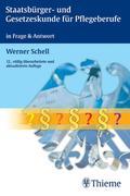 Werner Schell: Staatsbürger- und Gesetzeskunde für Pflegeberufe
