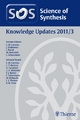 Science of Synthesis Knowledge Updates 2011 Vol. 3 - Muhammad Rouf Alvi; Erick M. Carreira; Constantin Czekelius; Matthias D'hooghe; Carl P. Decicco; Stijn Dekeukeleire; Jozef Drabowicz; Alois Fürstner; Junes Ipaktschi; Robert Kawecki; Takeshi Kimura; Ilan Marek; Gary A. Molander; Asmaa Mourad; Martin Oestr