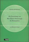 Die Entstehung von Max Frischs Dramaturgie der Permutation. Bern, Stuttgart: Haupt, 1973. 94 Seiten mit Literaturverzeichnis. Kartoniert. - Geisser, Heinrich