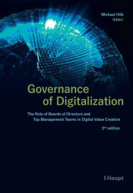 Governance of Digitalization: The Role of Boards of Directors and Top Management Teams in Digital Value Creation - Michael Hilb