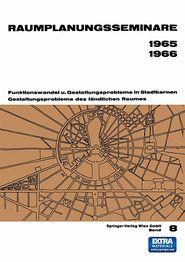Raumplanungsseminare 1965 1966: Funktionswandel u. Gestaltungsprobleme in Stadtkernen Gestaltungsprobleme des l?ndlichen Raumes - Rudolf Wurzer (Editor)