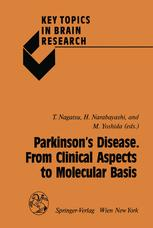 Parkinson's Disease. From Clinical Aspects to Molecular Basis - Toshiharu Nagatsu; Hirotaro Narabayashi; Mitsuo Yoshida
