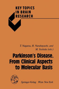 Parkinson's Disease. From Clinical Aspects to Molecular Basis Toshiharu Nagatsu Editor