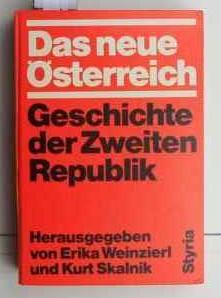 Das  neue Österreich. ,Geschichte der Zweiten Republik. - Weinzierl, Erika Skalnik, Kurt [Hrsg.]