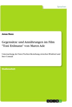 Akademische Schriftenreihe Bd. V956188: Gegensätze und Annährungen im Film