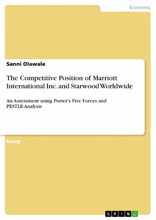 The Competitive Position of Marriott International Inc. and Starwood Worldwide - Sanni Olawale