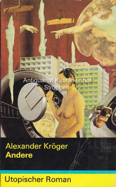 Konvolut10 utopische Romane von Alexander Kröger. 1. Andere.,2. Antarktis 2020. 3. Der Untergang der Telesalt. 4. Sieben fielen vom Himmel. - Kröger, Alexander