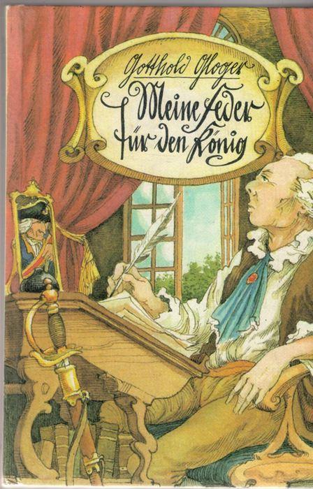 Meine Feder für den König aus dem Leben des Ewald Christian von Kleist mit zahlreichen Illustrationen von Peter Muzeniek - Glogner, Gotthold