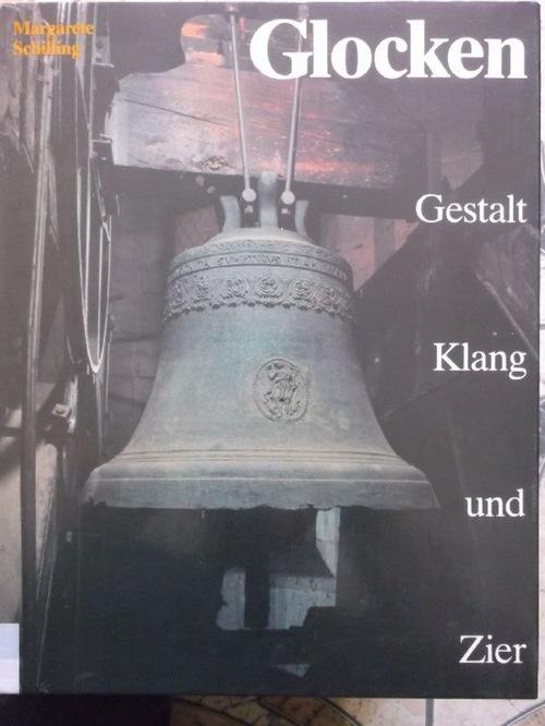 Glocken. Gestalt, Klang und Zier. Bilder von Klaus G. Beyer und Constantin Beyer. - Schilling, Margarete Klaus G. Beyer (Bilder) und Constantin Beyer.(Bilder)