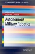 Autonomous Military Robotics