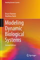 Modeling Dynamic Biological Systems - Bruce Hannon; Matthias Ruth