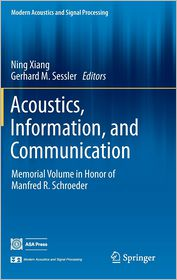 Acoustics, Information, and Communication: Memorial Volume in Honor of Manfred R. Schroeder