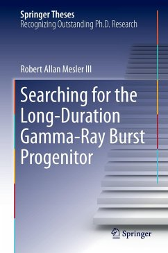 Searching for the Long-Duration Gamma-Ray Burst Progenitor - Mesler, Robert A.