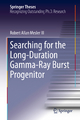 Searching for the Long-Duration Gamma-Ray Burst Progenitor - Robert Allan Mesler III