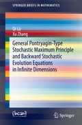 General Pontryagin-Type Stochastic Maximum Principle and Backward Stochastic Evolution Equations in Infinite Dimensions - Qi Lü, Xu Zhang