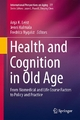 Health and Cognition in Old Age - Anja K. Leist;  Anja K. Leist;  Jenni Kulmala;  Jenni Kulmala;  Fredrica Nyqvist;  Fredrica Nyqvist