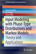 Input Modeling with Phase-Type Distributions and Markov Models - Iryna Felko, Jan Kriege, Peter Buchholz