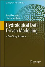 Hydrological Data Driven Modelling: A Case Study Approach