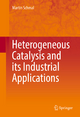 Heterogeneous Catalysis and its Industrial Applications - Martin Schmal