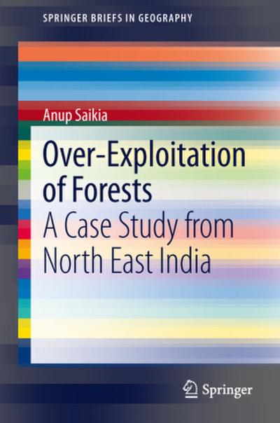 Over-Exploitation of Forests - Anup Saikia