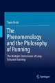 The Phenomenology and the Philosophy of Running - Tapio Koski