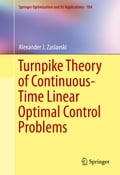 Turnpike Theory of Continuous-Time Linear Optimal Control Problems - Alexander Zaslavski