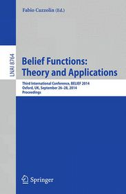 Belief Functions: Theory and Applications: Third International Conference, BELIEF 2014, Oxford, UK, September 26-28, 2014. Proceedings