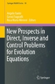 New Prospects in Direct, Inverse and Control Problems for Evolution Equations - Angelo Favini; Genni Fragnelli; Rosa Maria Mininni