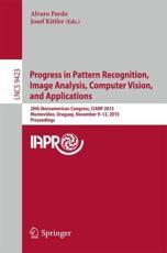 Progress in Pattern Recognition, Image Analysis, Computer Vision, and Applications - Alvaro Pardo (editor), Josef Kittler (editor)