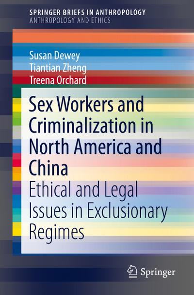 Sex Workers and Criminalization in North America and China - Susan Dewey
