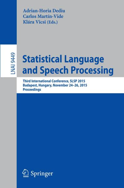 Statistical Language and Speech Processing - Adrian-Horia Dediu