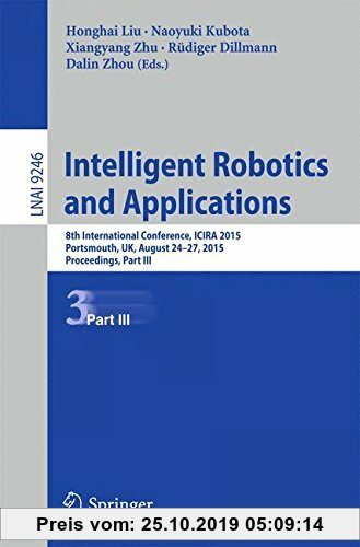 Gebr. - Intelligent Robotics and Applications: 8th International Conference, ICIRA 2015, Portsmouth, UK, August 24-27, 2015, Proceedings, Part III (Le