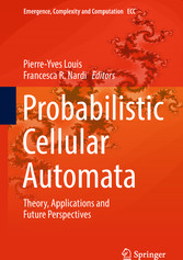 Probabilistic Cellular Automata - Theory, Applications and Future Perspectives - Pierre-Yves Louis, Francesca R. Nardi