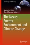 The Nexus: Energy, Environment and Climate Change - Dinesh Surroop, Walter Leal Filho
