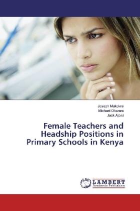 Female Teachers and Headship Positions in Primary Schools in Kenya - Mukolwe, Joseph / Okwara, Michael / Ajowi, Jack
