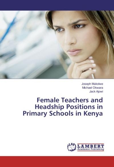 Female Teachers and Headship Positions in Primary Schools in Kenya